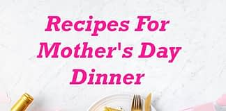 recipes for Mother's Day dinner