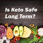 is keto safe long term