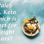 Paleo vs Keto weight loss